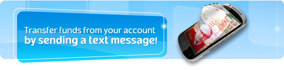 Text Transfer - Transfer funds from your account by sending a text message!