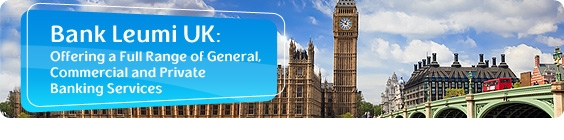 Bank Leumi UK: Offering a Full Range of General, Commercial and Private Banking Services