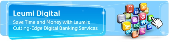 Leumi Digital-Save Time and Money with Leumi's Cutting-Edge, Digital Banking Services